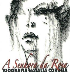 A Senhora da Rosa: Biografia Natalia Correira by Maria Amalia Campos