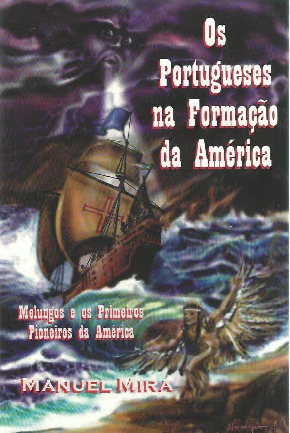 Os Portugueses na Formação da América: Melungos e os Primeiros Pioneiros da América