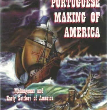 The Portuguese Making of America: Melungeons and Early Settlers of America