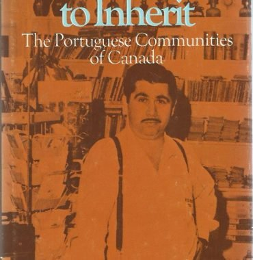A Future to Inherit: The Portuguese Communities of Canada