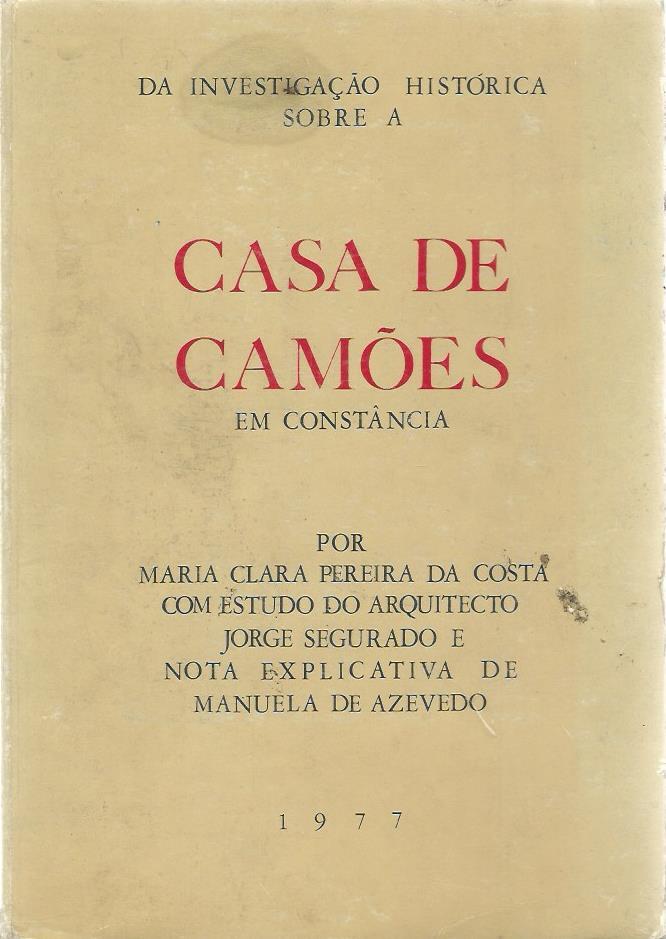 A Investigação Histórica Sobre a Casa de Camões: Em Constância