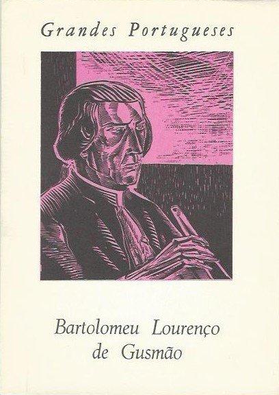 Grandes Portugueses: Bartolomeu Lourenco de Gusmao by J. Estevao Pinto