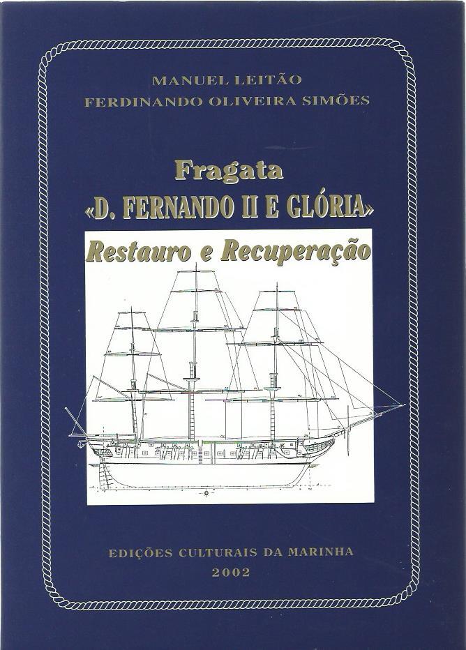 """Fragata """"D. Fernando II e Gloria"""" Restauro e Recuperação"""