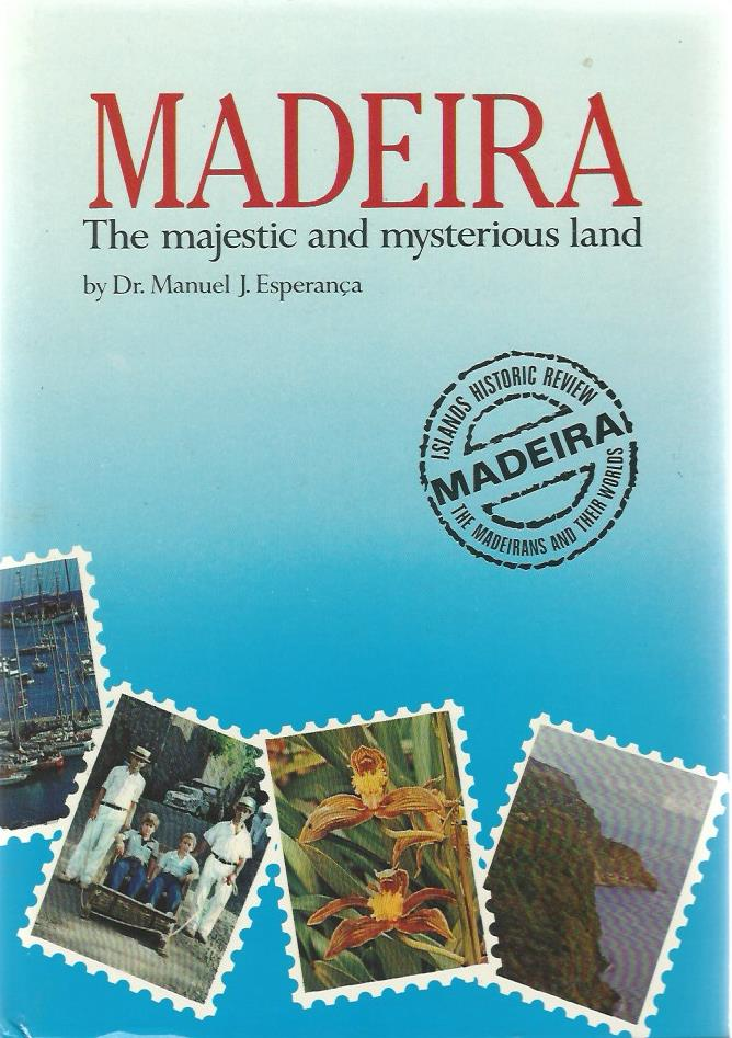 Madeira: The majestic and mysterious land