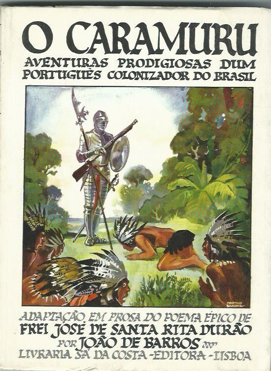 O Caramuro: Aventuras Prodigiosas dum Portugues Colonizador do Brasil by Joao de Barros