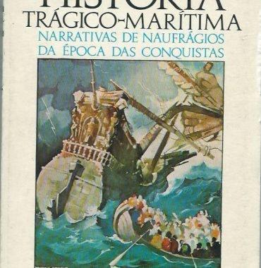 Historia Tragico-Maritima: Narrativas de Naufragios da Epocadas Conquistas adaptation by Antonio Sergio
