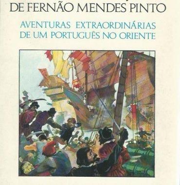 Peregrinacao de Fernao Mendes Pinto: Aventuras Extraordinarias de um Portugues no Oriente adaptation by Aquilino Ribeiro