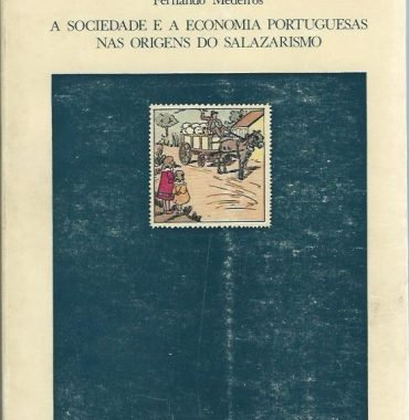 A Sociedade e a Economia Portuguesas nas Origens do Salazarismo