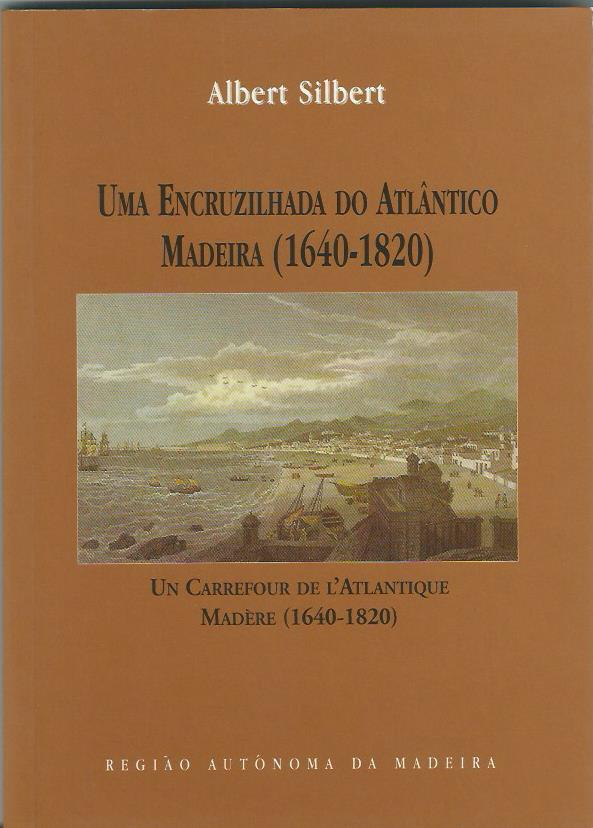 Uma Encruzilhada do Atlantico Madeira (1640-1820)