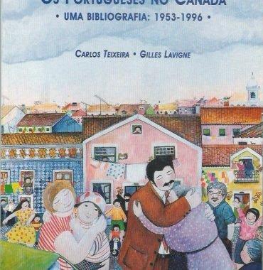 Os Portugueses no Canada: Uma bibliografia 1953-1996