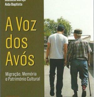 A Voz dos Avos: Migração, Memória e Património Cultural