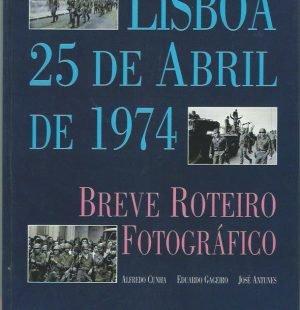 Lisboa, 25 de Abril de 1974: Breve Roteiro Fotográfico