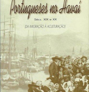 Portugueses no Havai: Seculos XIX e XX