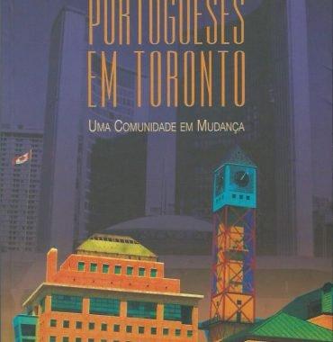Portugueses em Toronto: Uma comunidade em mudança