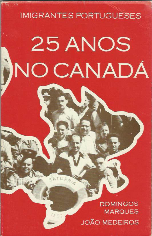 Imigrantes Portugueses: 25 Anos no Canadá