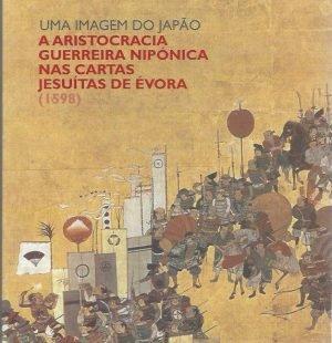 Uma Imagem do Japão: A Aristocracia Guerreira Niponica nas Cartas Jesuítas de Évora (1598)