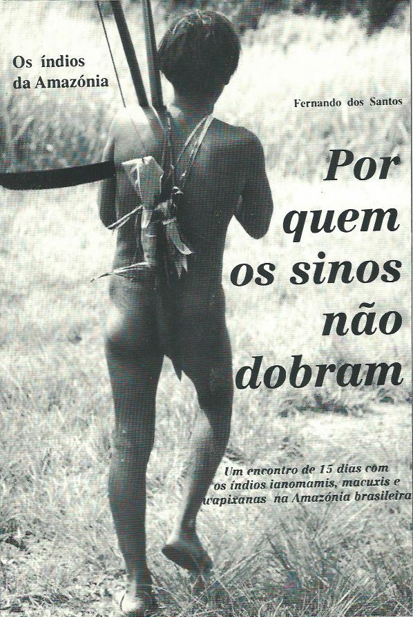 Por quem os sinos nao dobram: Os indio da Amazonia