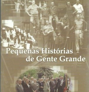Pequenas Histórias de Gente Grande: Pioneiros Portugueses no Canadá