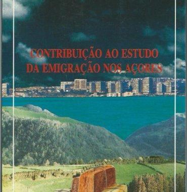 Contribução ao Estudo da Emigração nos Açores