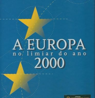 A Europa no Limiar do Ano 2000