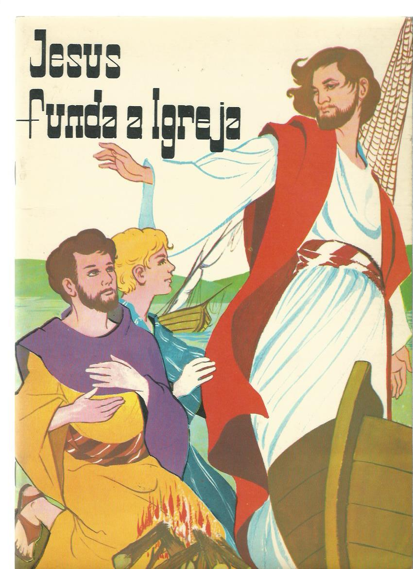 Jesus Funda a Igreja