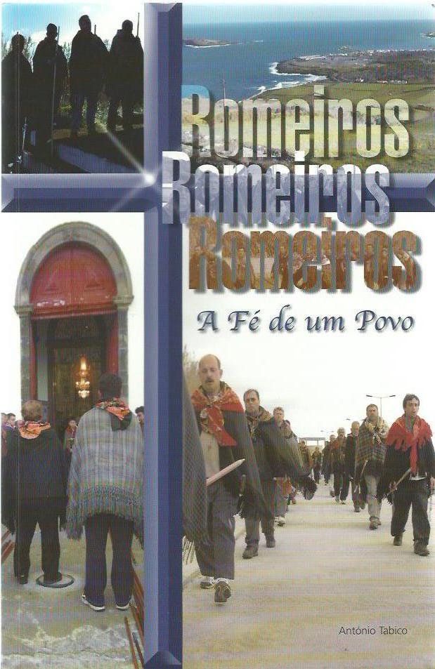 Romeiros, Romeiros, Romeiros: A fé de um povo