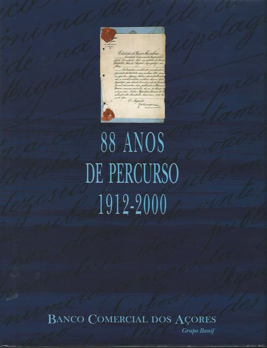 Banco Comercial dos Açores : 88 Anos de Percurso (1912-2000)