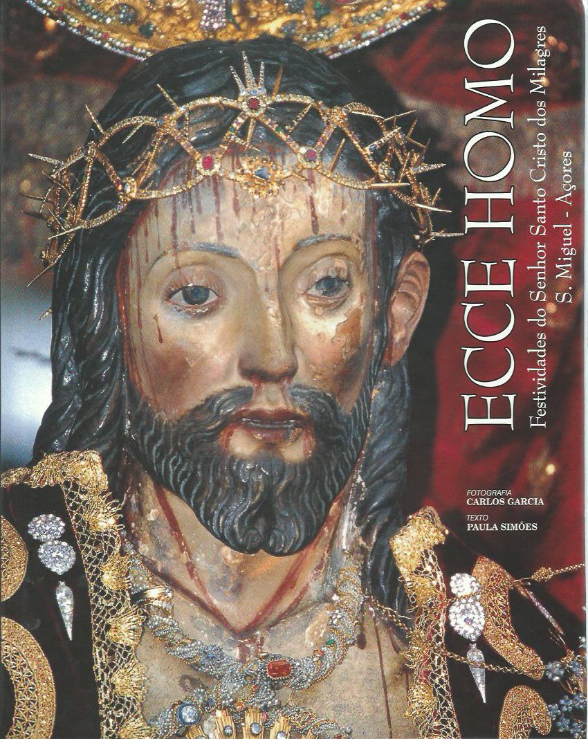 Ecce Homo: Festividades do Senhor Santo Cristo dos Milagres