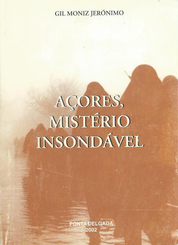 Açores, Mistério Insondável