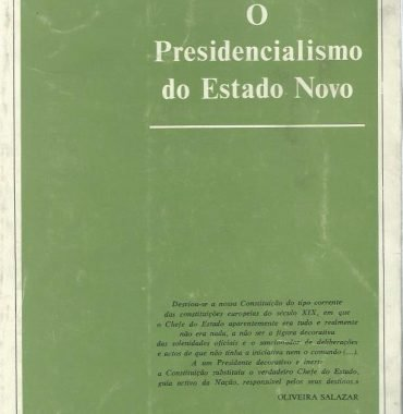 O Presidencialismo do Estado Novo