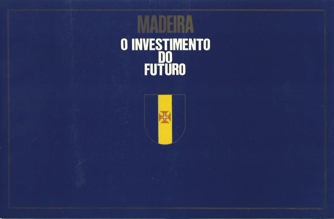 Madeira: O Investimento do Futuro