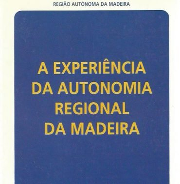 A Experiência da Autonomia Regional da Madeira
