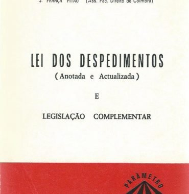 Lei Dos Despedimentos e Legislação Complementar