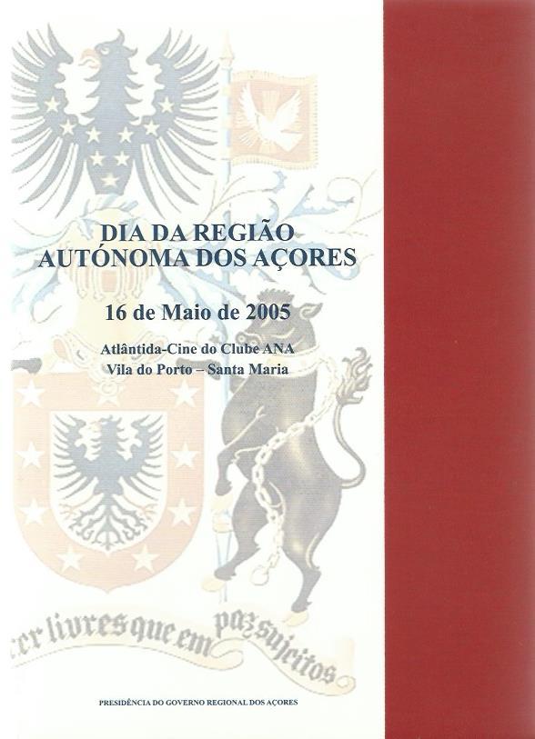 Dia da Região Autónoma dos Açores: 16 de Maio de 2005