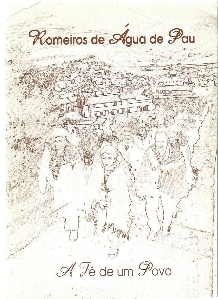 Romeiros de Água de Pau: A fé de um povo