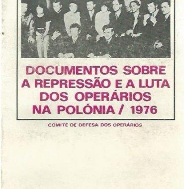 Documentos Sobre A Repressão e a Luta dos Opérarios na Polónia: 1976