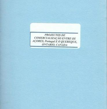 Projectos de Comercialização Entre os Açores, Portugal, o Quebeque e Ontario