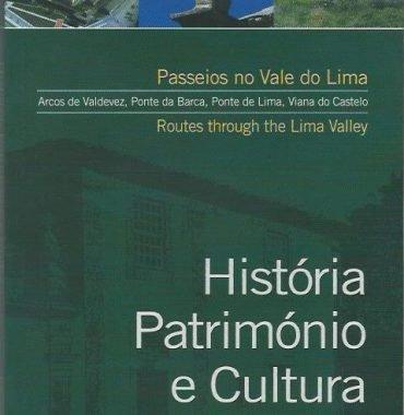 História, Património e Cultura: Passeios no Vale do Lima