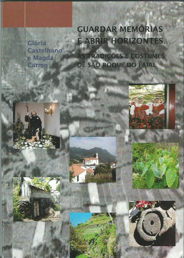 Guardar Memórias e Abrir Horizontes… As tradições e costumes de São Roque do Faial