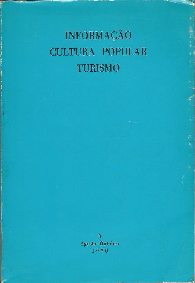 Informação Cultura Popular e Turismo: No. 3 (Agosto-Outubro 1970)