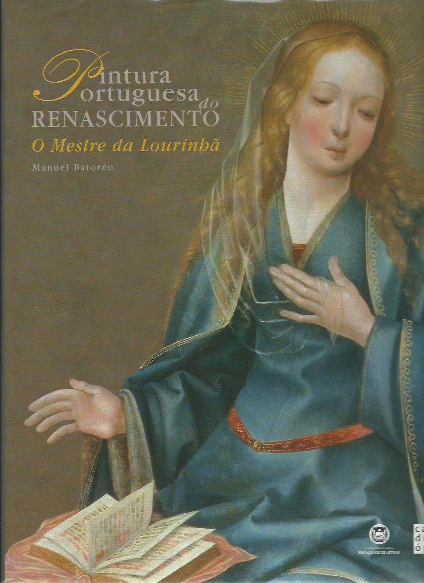 Pintura Portuguesa do Renascimento: O Mestre da Lourinhã