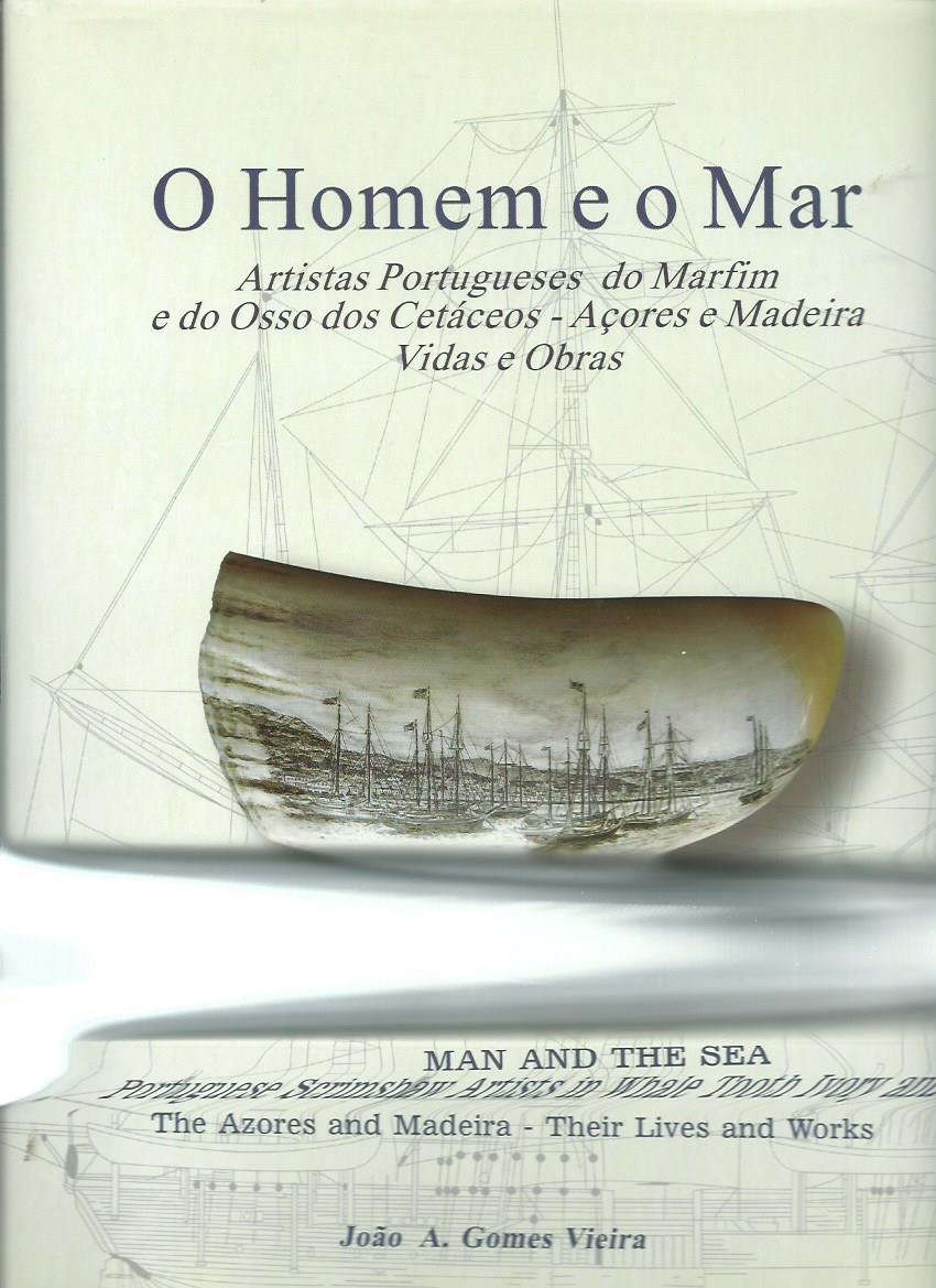 O Homem e o Mar: Artistas Portugueses do Marfim e do Osso dos Cetáceos – Açores e Madeira