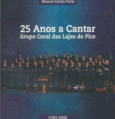 25 Anos a Cantar: Grupo Coral das Lajes do Pico