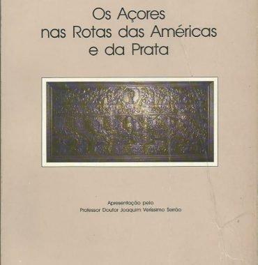 Os Açores nas Rotas das Américas e da Prata
