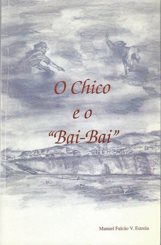 """O Chico e o """"Bai-Bai"""""""