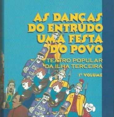 As Danças do Entrudo Uma Festa do Povo: Teatro Popular da Ilha Terçeira