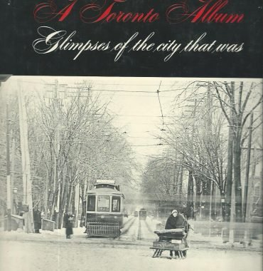 A Toronto Album: Glimpses of a City That Was
