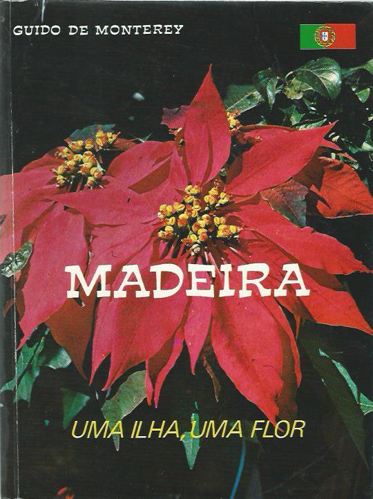 Madeira: Uma Ilha, Uma Flor