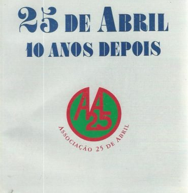 25 de Abril: 10 Anos Depois