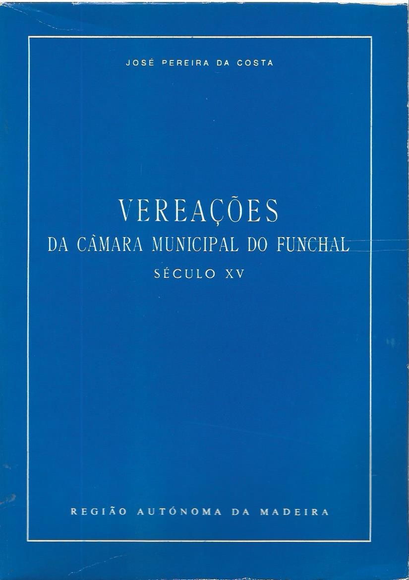 Vereações Da Câmara Municipal do Funchal: Século XV